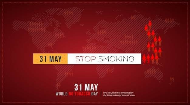31 may world no tobacco day concept stop smoking and world map background