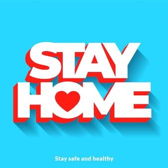 Оставайся дома 3d надписи концепции дизайна фона