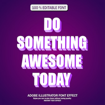 3dフォント効果、編集可能なフォント。今日は素晴らしいことをしてください