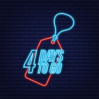 4 days to go. countdown timer. neon icon. time icon. count time sale. vector stock illustration.