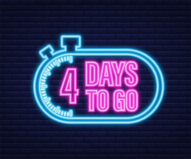 4 days to go. neon style icon. vector typographic design. vector stock illustration.