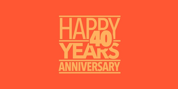 40 years anniversary   icon, logo, banner. design element with composition of letters and number for 40th anniversary card
