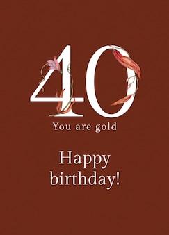 Modello di auguri per il 40 ° compleanno con illustrazione del numero floreale