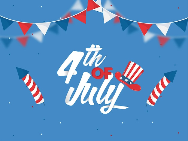4th of july font with uncle sam hat, firework rockets and bunting flags on blue background.