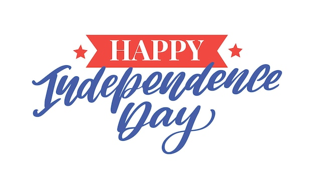 4th of july independence day   lettering