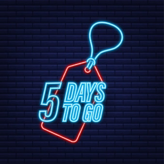 5 days to go. countdown timer. neon icon. time icon. count time sale. vector stock illustration.
