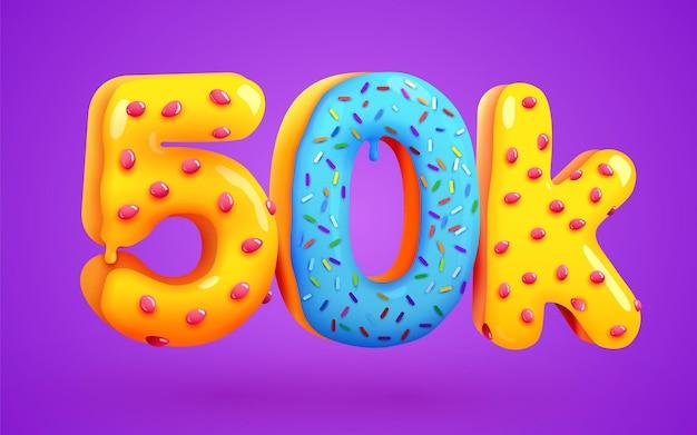 50k followers donut dessert sign social media friends followers thank you subscribers