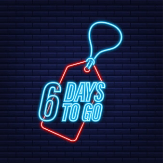 6 days to go. countdown timer. neon icon. time icon. count time sale. vector stock illustration.