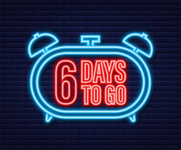 6 days to go. neon style icon. vector typographic design. vector stock illustration.