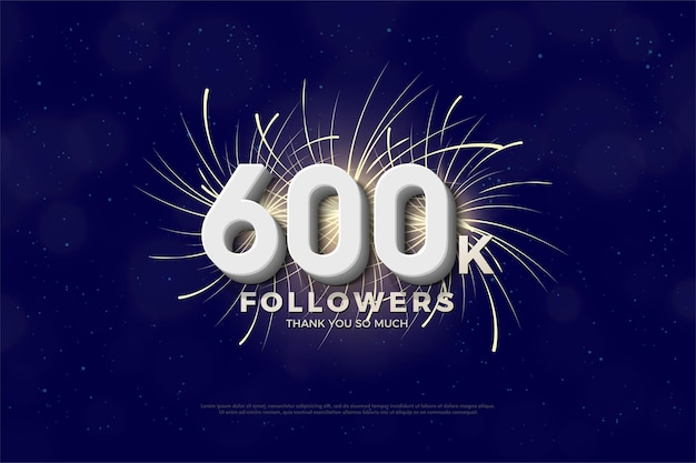600k followers with 3d white numbers and fireworks