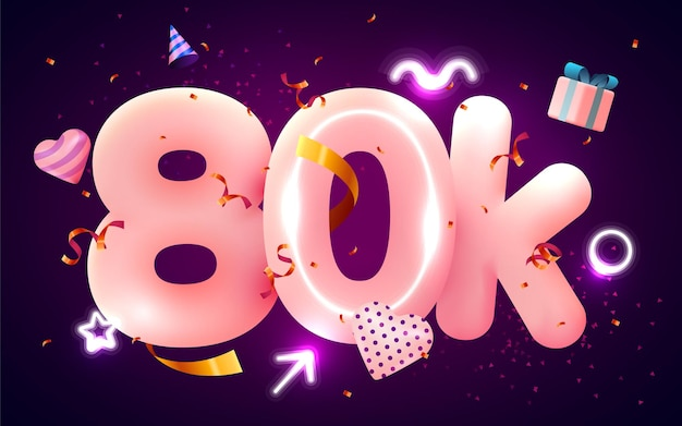 80k or 80000 followers thank you pink heart, golden confetti and neon signs.