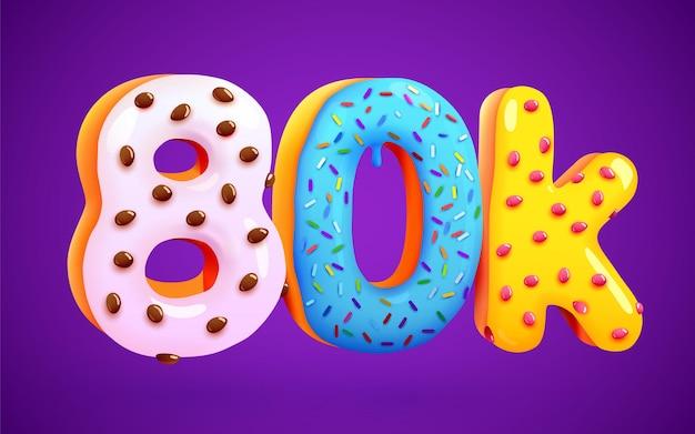 80k followers donut dessert sign social media friends followers thank you subscribers