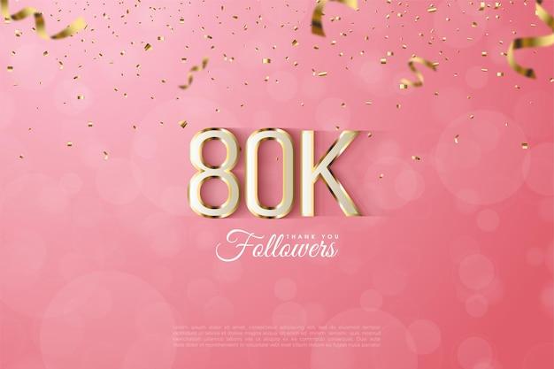 80 тысяч подписчиков с причудливыми цифрами с золотой окантовкой и обведенными цифрами.
