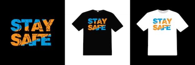 Оставайтесь в безопасности типография дизайн футболки