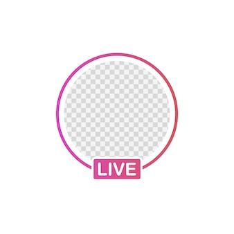 ソーシャルメディアのアイコンのアバターフレーム。ライブストーリーユーザービデオストリーミング。