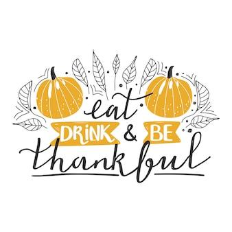 食べて、飲んで、感謝してください。感謝祭のタイポグラフィ構成。