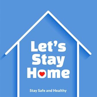Давайте оставаться дома в безопасности и здоровый дизайн плаката