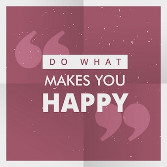 Делать то, что делает вас счастливым мотивационный плакат цитаты