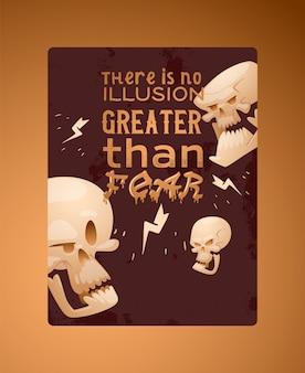 「恐怖以上の幻想はない」レタリング。頭蓋骨デッドヘッドどくろ人間