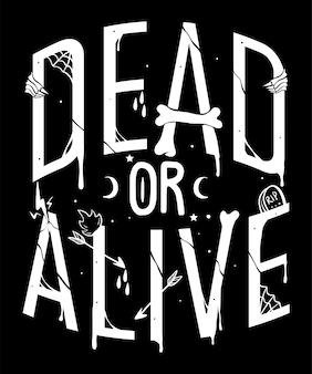 Мертвая или живая рисованная цитата на черном и белом