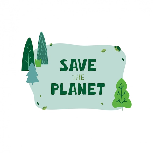 緑の木々、葉と手のレタリングのイラストは漫画のスタイルで地球を救います。