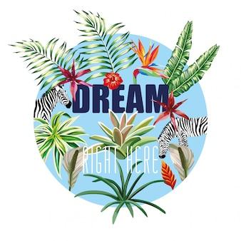 Слоган мечта прямо здесь цветы листья зебры в круге синий