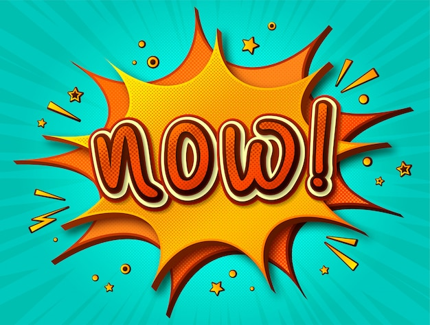 Теперь комикс постер. мультяшные мысли пузыри и звуковые эффекты. желто-оранжевый баннер в стиле поп-арт