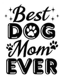 Лучшая собака мам когда-либо надписи