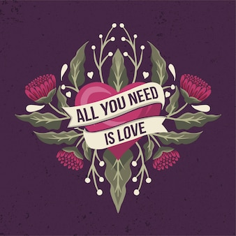 Все, что вам нужно, это любовная цитата на ленте с сердцем и цветами