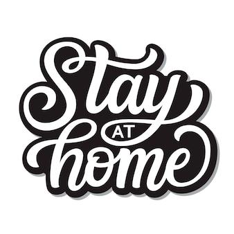 Оставайся дома надписью
