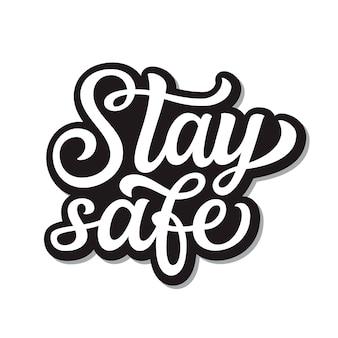 Оставайтесь в безопасности надписи
