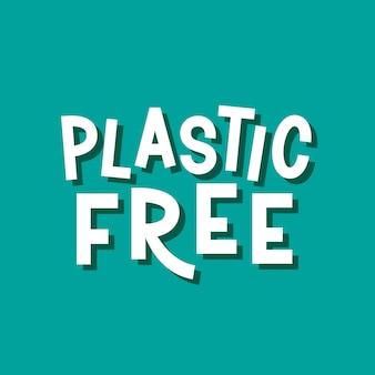 プラスチックフリー。ベクトルタイポグラフィスローガン
