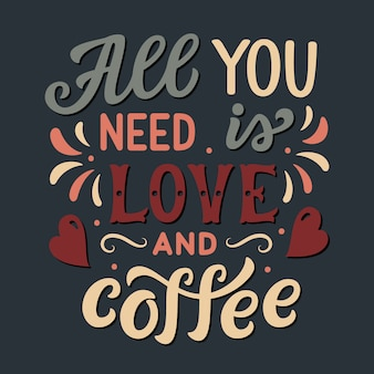 Все, что вам нужно, это любовь и кофе, надписи