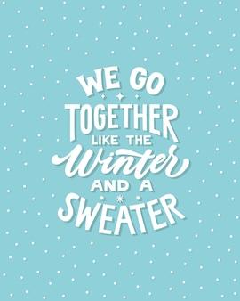 Мы идем вместе, как зимой и свитер - рукописные надписи цитатой.