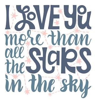 私はすべての星よりもあなたを愛しています。レタリング