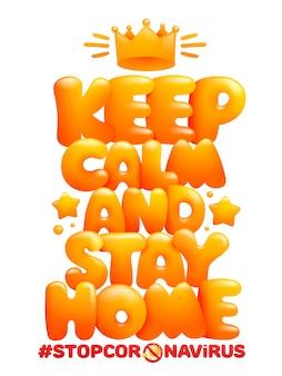 Сохраняйте спокойствие и оставайтесь дома. символ коронавируса. мультяшный стиль