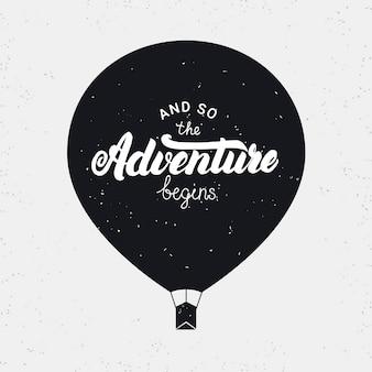 そして、冒険はカードから始まります。気球と手書きのレタリング。グランジテクスチャ。