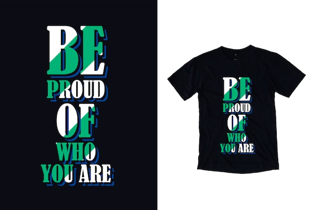 Гордись тем, кто ты типографский дизайн футболки