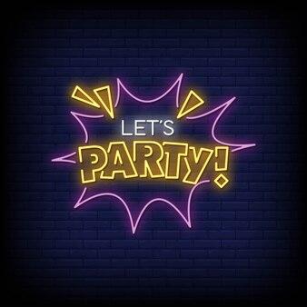Давайте вечеринка неоновые вывески стиль текста