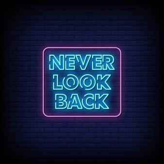 Никогда не оглядывайся назад текст в стиле неоновых вывесок