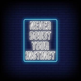 Никогда не сомневайся в своем инстинкте текст неоновых вывесок