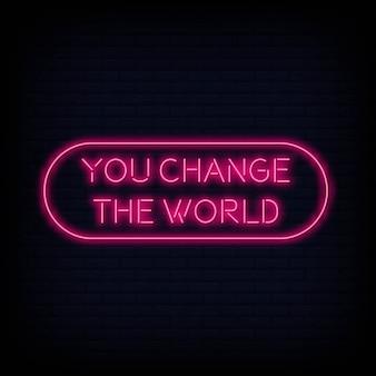 世界のネオンサインテキストを変更する現代の引用