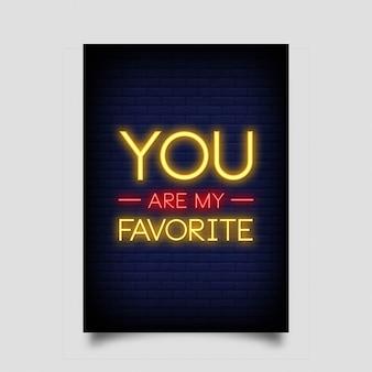 あなたはネオンスタイルのポスターの私のお気に入りです