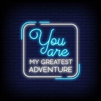 あなたは私の最大の冒険ネオンサインのテキストです
