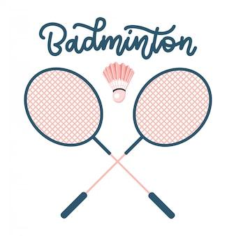 シャトルコック付きバドミントンラケット。手描きのレタリングとスポーツ用品コンセプト。フラットの図。