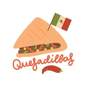 伝統的なメキシコ料理-スパイシーなケサディーヤ。肉詰め、コショウ、チーズなどのホットサンドイッチ。漫画のレタリングとフラットスタイルのイラスト。