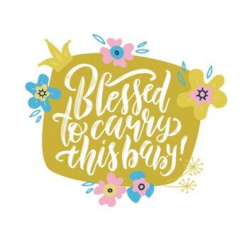 Благословен, чтобы нести эту детскую надпись цитаты с цветами и листвой.