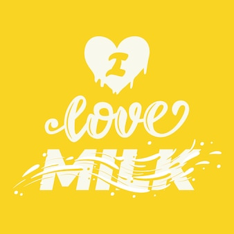 Я люблю молоко надписи плакат. ,
