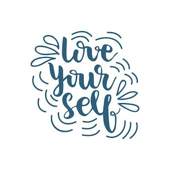 あなた自身を愛するレターリング。ベクトル図。