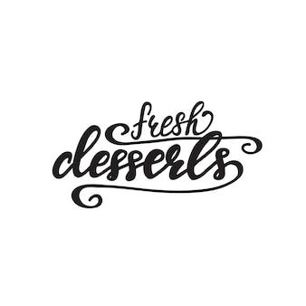 Надписи свежие десерты. векторные иллюстрации.